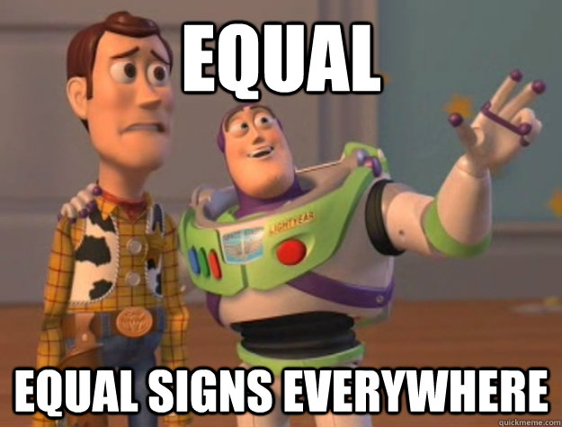 Equal Equal Signs everywhere - Equal Equal Signs everywhere  Buzz Lightyear