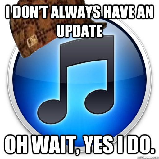 I DON'T ALWAYS HAVE AN UPDATE OH WAIT, YES I DO. - I DON'T ALWAYS HAVE AN UPDATE OH WAIT, YES I DO.  Misc