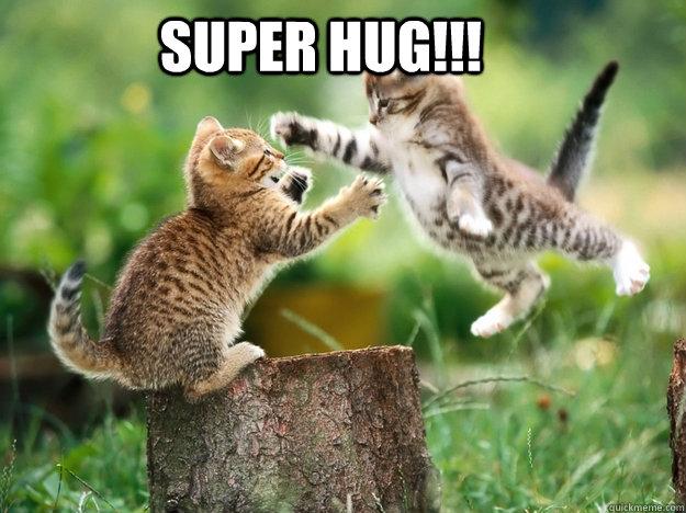 SUPER HUG!!!