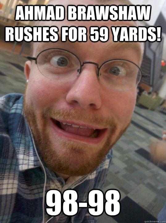 Ahmad Brawshaw rushes for 59 yards! 98-98