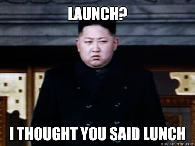 Launch? I thought you said lunch