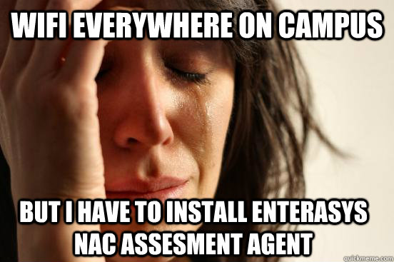 WIFI Everywhere on campus but i have to install enterasys nac assesment agent