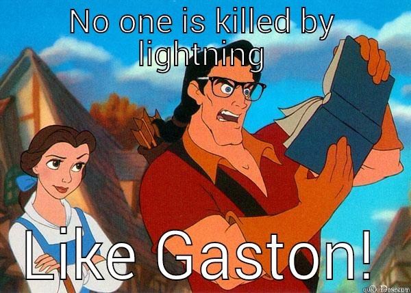 NO ONE IS KILLED BY LIGHTNING LIKE GASTON! Hipster Gaston