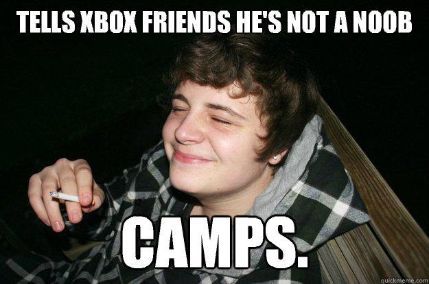 16504b0835446eaa16c05ca9b33c2d6c74af957b765b661f01dbc91ac61c1511 tells xbox friends he's not a noob camps epic gamer quickmeme