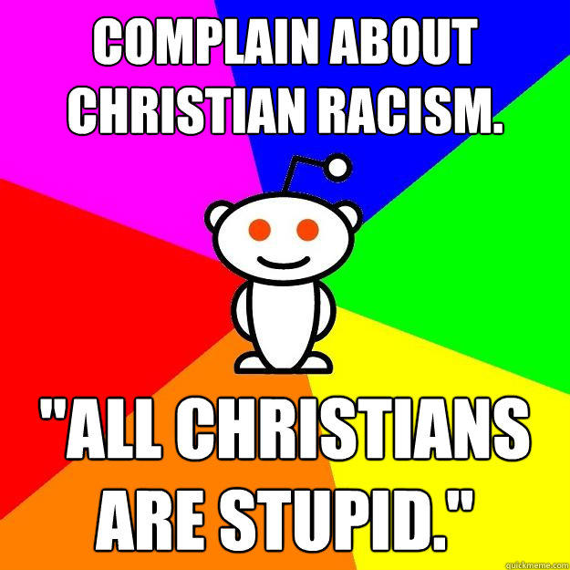 Complain about christian racism.