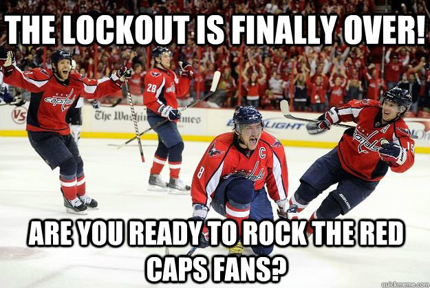 Are you ready to rock the red caps fans? The lockout is finally over! - Are you ready to rock the red caps fans? The lockout is finally over!  Misc