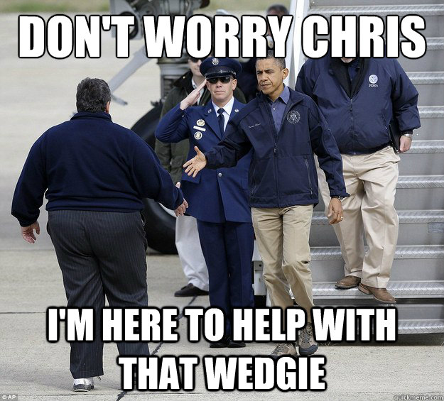 Don't Worry Chris i'm Here to help with that wedgie - Don't Worry Chris i'm Here to help with that wedgie  Misc