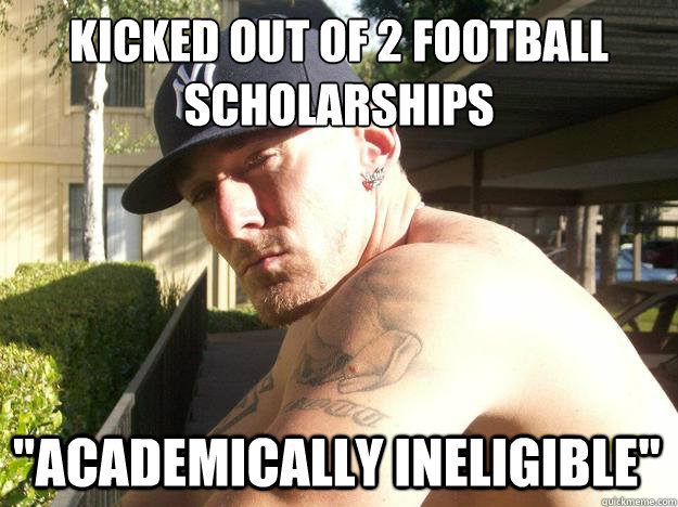 Kicked out of 2 football scholarships