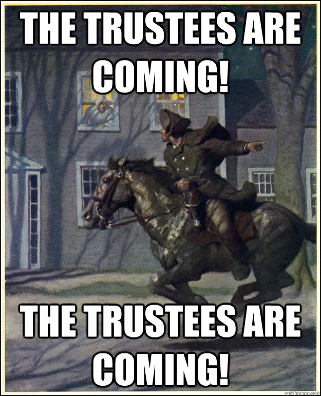 The Trustees are coming! The Trustees are coming!