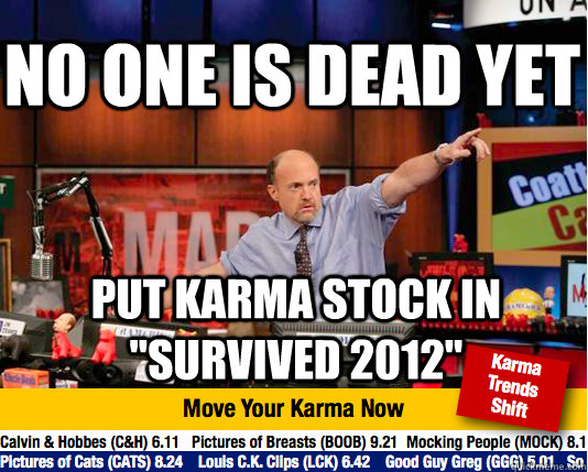 no one is dead yet Put Karma stock in
