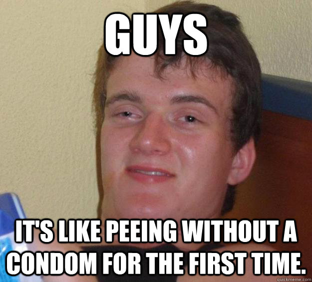 Guys Like It Without A Condom
