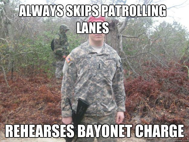 16cd1542e4d02e0ec4f01df9e4003d2920277f893392fb42fc89f67f41f060a2 always skips patrolling lanes rehearses bayonet charge oblivious,Bayonet Meme