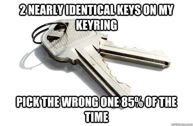 2 nearly identical keys on my keyring pick the wrong one 85% of the time