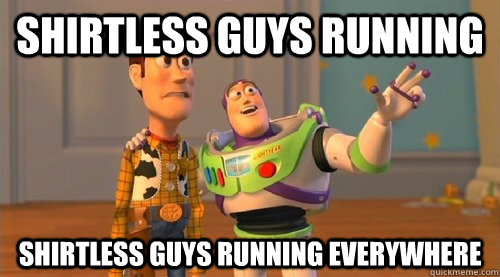 Shirtless guys running shirtless guys running everywhere - Shirtless guys running shirtless guys running everywhere  Buzz Kill