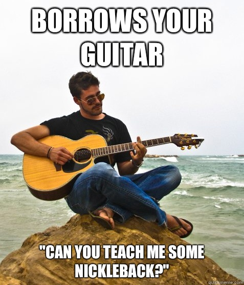 Borrows your guitar
