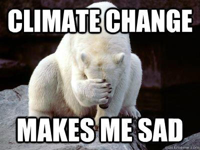 climate change makes me sad