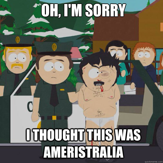 OH, I'm sorry I THOUGHT THIS WAS AMERISTRALIA