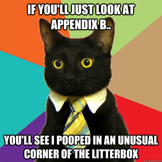 Funny Appendix Meme : If you ll just look at appendix b see i pooped in