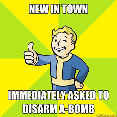new in town immediately asked to  disarm a-bomb  Fallout new vegas