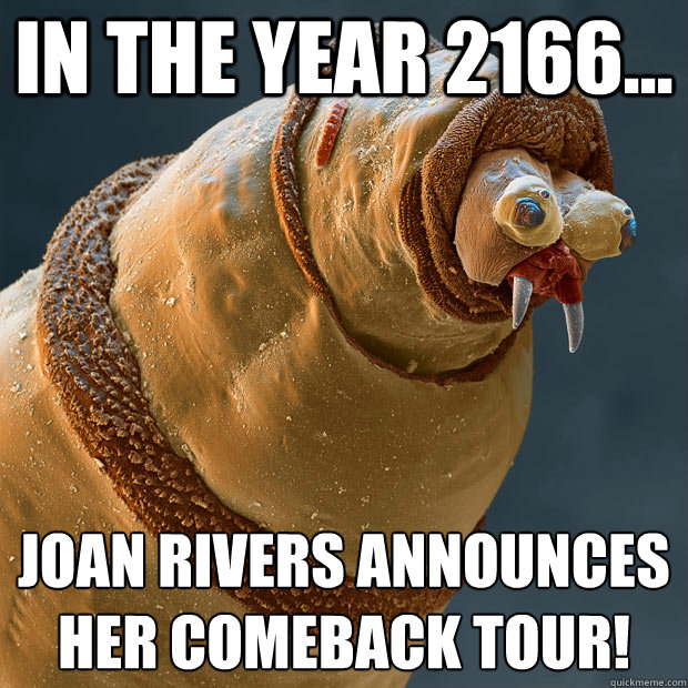 In the year 2166    Joan Rivers announces her comeback tour! - Derp