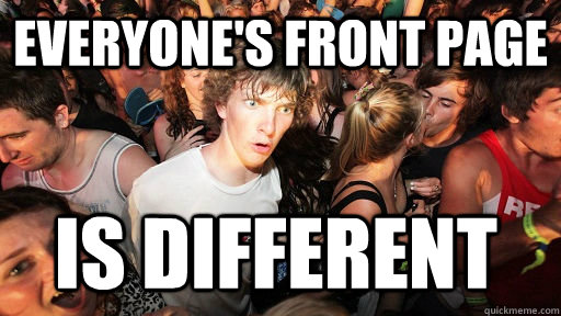 Everyone's front page is different - Everyone's front page is different  Sudden Clarity Clarence