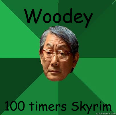 Woodey 100 timers Skyrim - High Expectations Asian Father - quickmeme