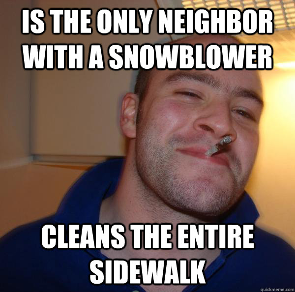 Is the only neighbor with a snowblower cleans the entire sidewalk - Is the only neighbor with a snowblower cleans the entire sidewalk  Misc