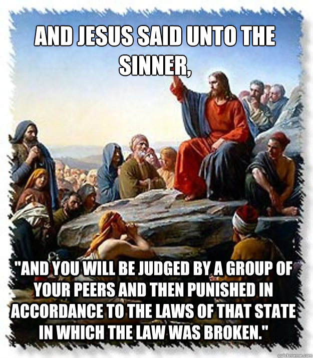 And Jesus Said unto the sinner,