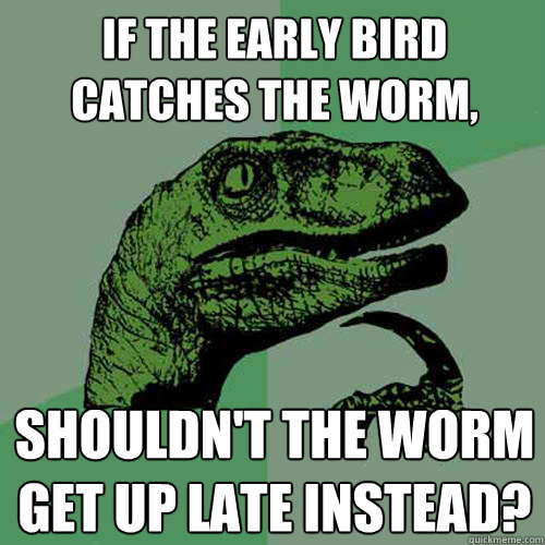 what does the early bird catches the worm mean