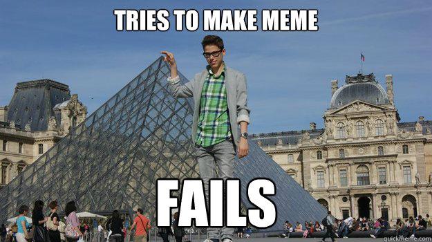 Tries to make meme Fails  Fail Meme Kid