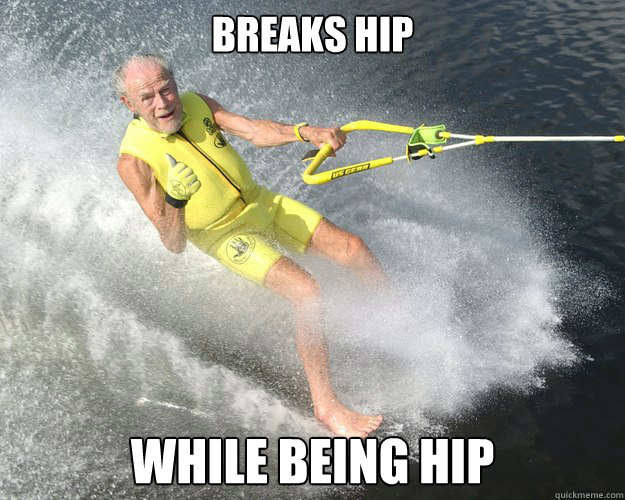 breaks hip while being hip