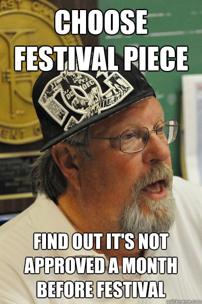 Choose festival piece find out it's not approved a month before festival