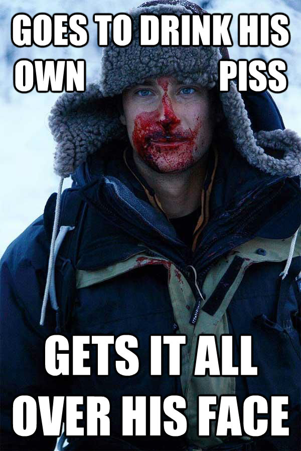 GOES TO DRINK HIS OWN                    PISS GETS IT ALL OVER HIS FACE - GOES TO DRINK HIS OWN                    PISS GETS IT ALL OVER HIS FACE  Bear Grylls