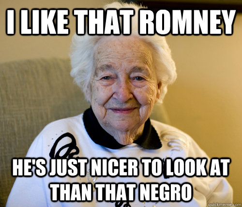 I like that romney He's just nicer to look at than that negro