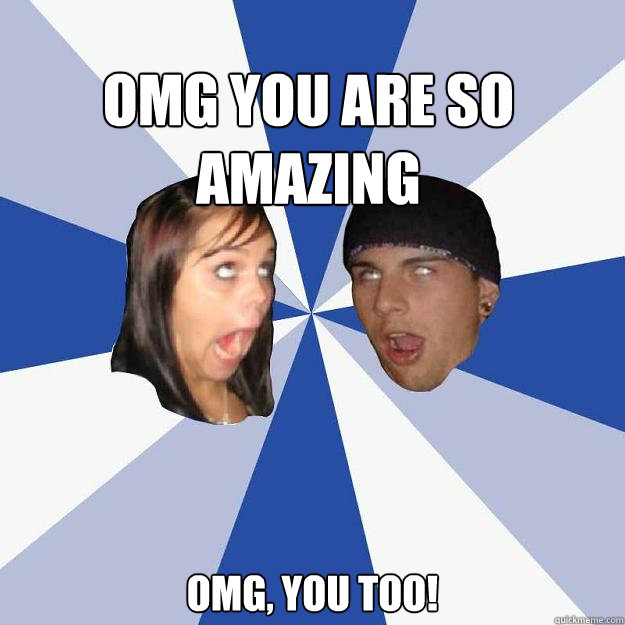 So Amazing: OMG YOU Are So Amazing OMG, You Too!