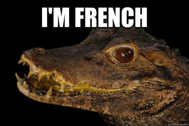 I'm French  - I'm French   Dirty crocodile