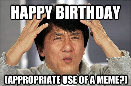 Happy Birthday Appropriate Use Of A Meme Epic Jackie Chan