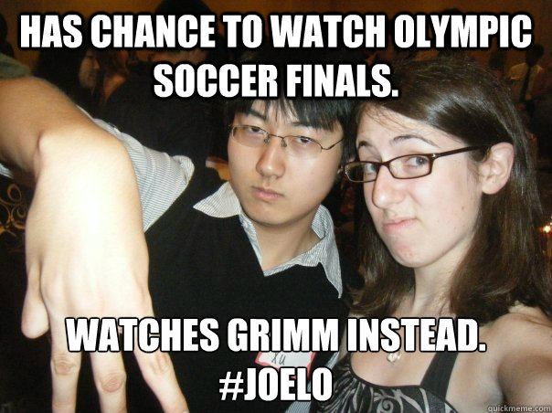 Has chance to watch Olympic soccer finals. Watches Grimm instead. #JOELO