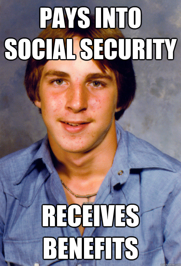 Pays into social security Receives benefits - Pays into social security Receives benefits  Old Economy Steven