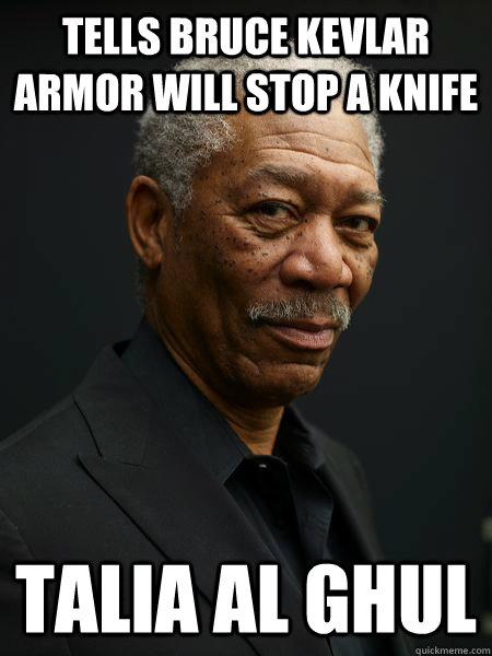 Tells Bruce Kevlar armor will stop a knife Talia al Ghul  Scumbag Lucius Fox