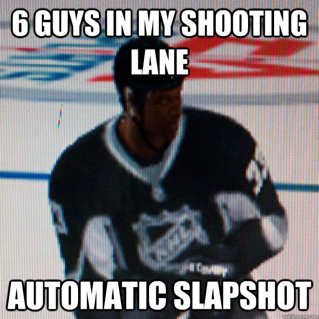 6 guys in my shooting lane Automatic slapshot