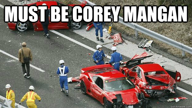Must be corey mangan