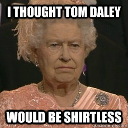 I thought tom daley would be shirtless