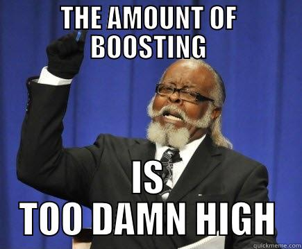 ELO BOOSTS - THE AMOUNT OF BOOSTING IS TOO DAMN HIGH Too Damn High