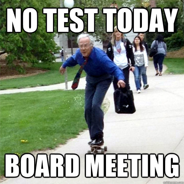 no test today board meeting