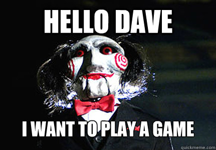 Hello Dave I WANT TO PLAY A GAME - Hello Dave I WANT TO PLAY A GAME  Jigsaw