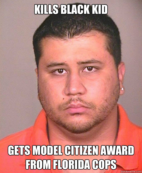 KILLS BLACK KID GETS MODEL CITIZEN AWARD FROM FLORIDA COPS  ASSHOLE George Zimmerman