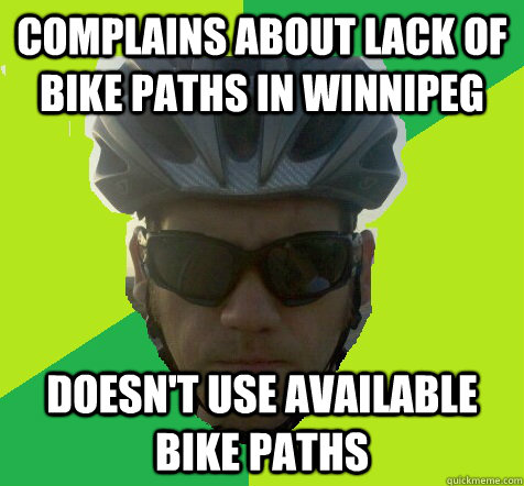 Complains about lack of bike paths in Winnipeg doesn't use available bike paths