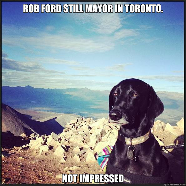 Rob Ford still mayor in Toronto. not impressed