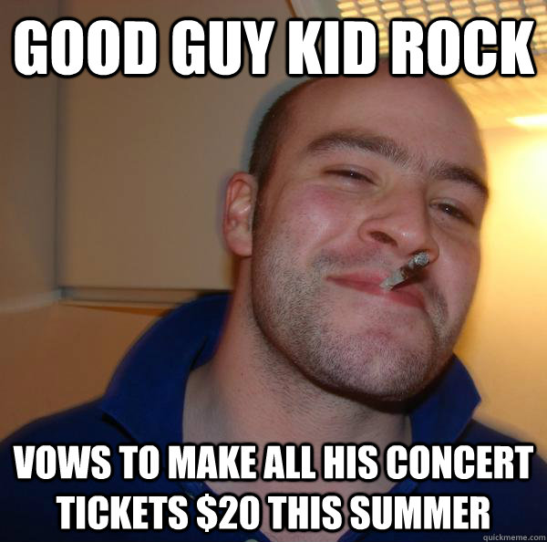 Good Guy Kid Rock Vows to make all his concert tickets $20 this summer - Good Guy Kid Rock Vows to make all his concert tickets $20 this summer  Misc